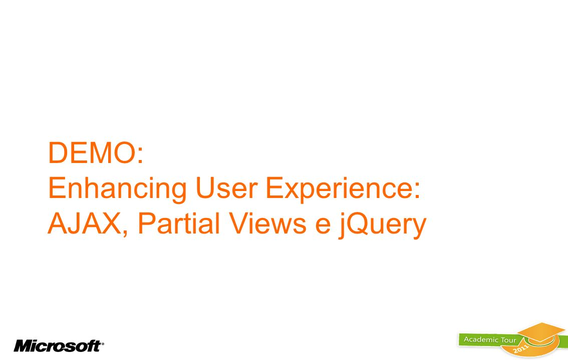 DEMO: Enhancing User Experience: AJAX, Partial Views e jQuery