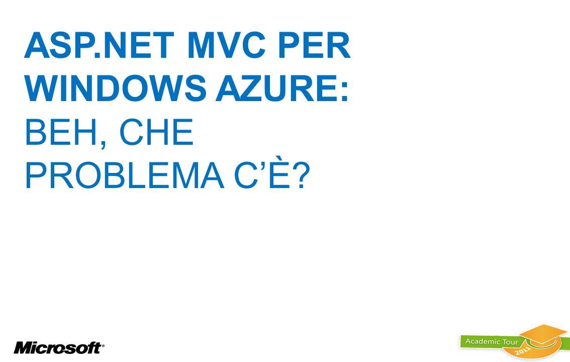 ASP.NET MVC per WINDOWS AZURE: beh, CHE PROBLEMA C'è