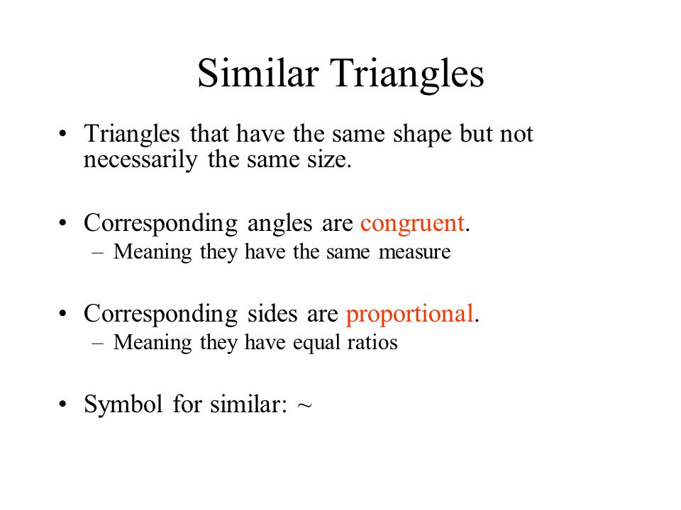Similar Triangles Triangles That Have The Same Shape But Not