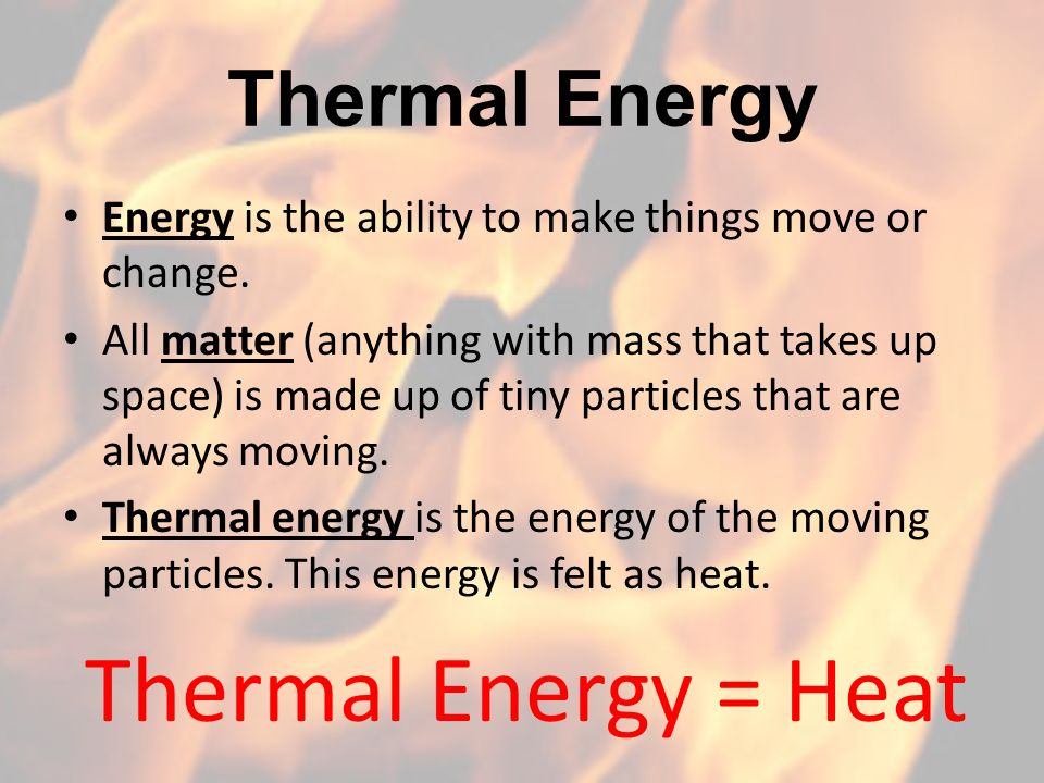 Things That Heat : The transfer of heat ppt video online download