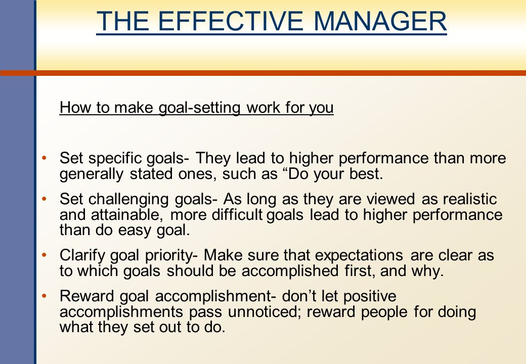 THE EFFECTIVE MANAGER How to make goal-setting work for you