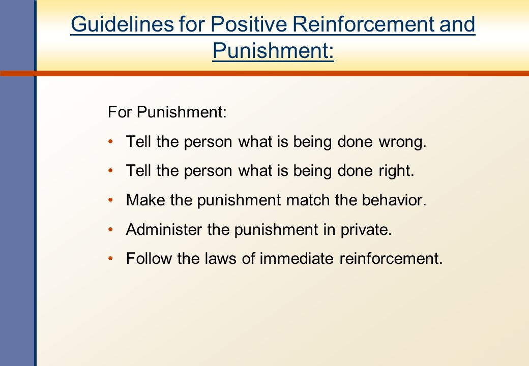 Guidelines for Positive Reinforcement and Punishment: