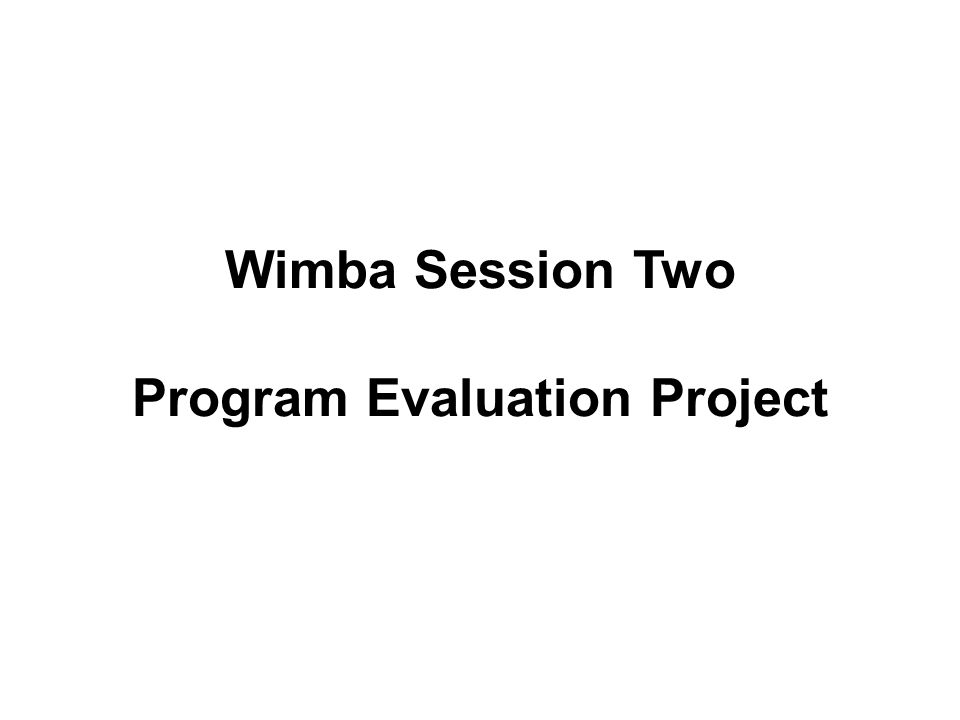 Wimba Session Two Program Evaluation Project - Ppt Video Online