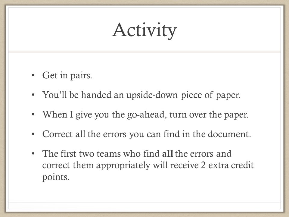 Activity Get in pairs. You'll be handed an upside-down piece of paper.