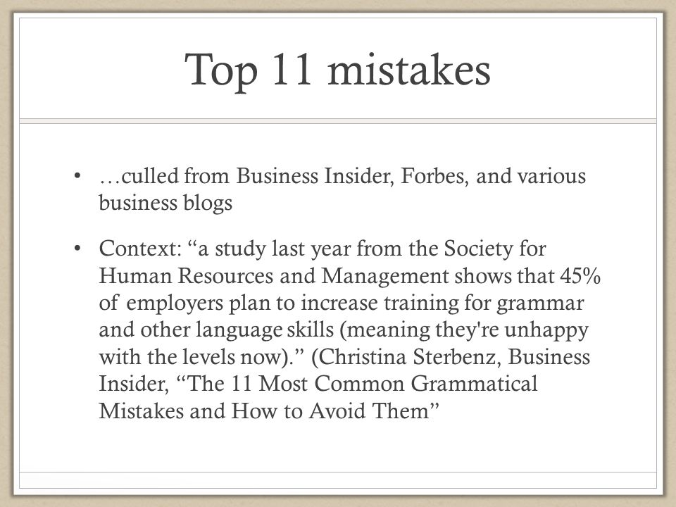 Top 11 mistakes …culled from Business Insider, Forbes, and various business blogs.