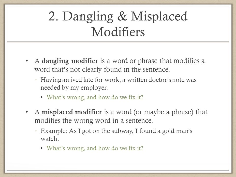 2. Dangling & Misplaced Modifiers