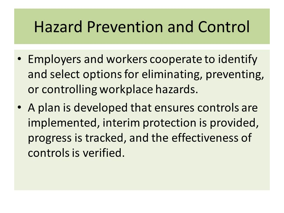 hazard prevention and control Hazard prevention and control controlling exposure - the hierarchy of controls controlling exposures to worksite hazards is the fundamental method of protecting workers on a construction site.