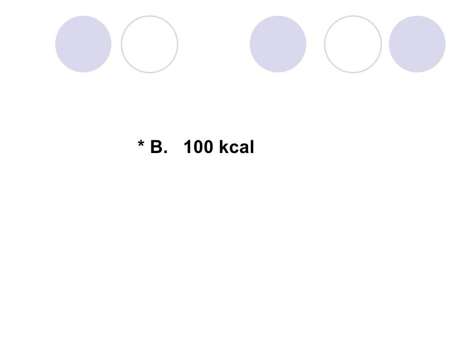 * B. 100 kcal