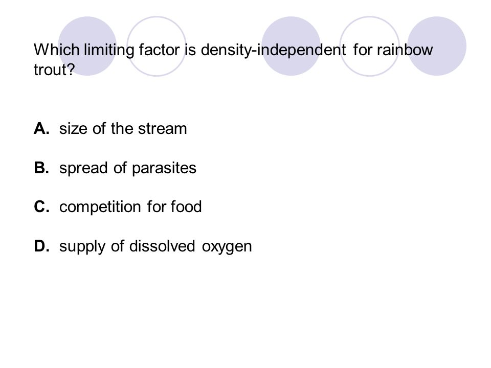 Which limiting factor is density-independent for rainbow trout
