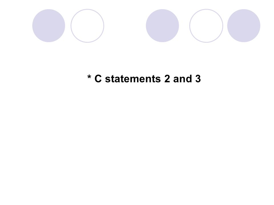 * C statements 2 and 3