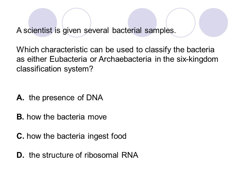A scientist is given several bacterial samples.