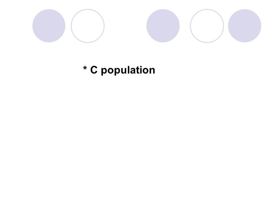 * C population