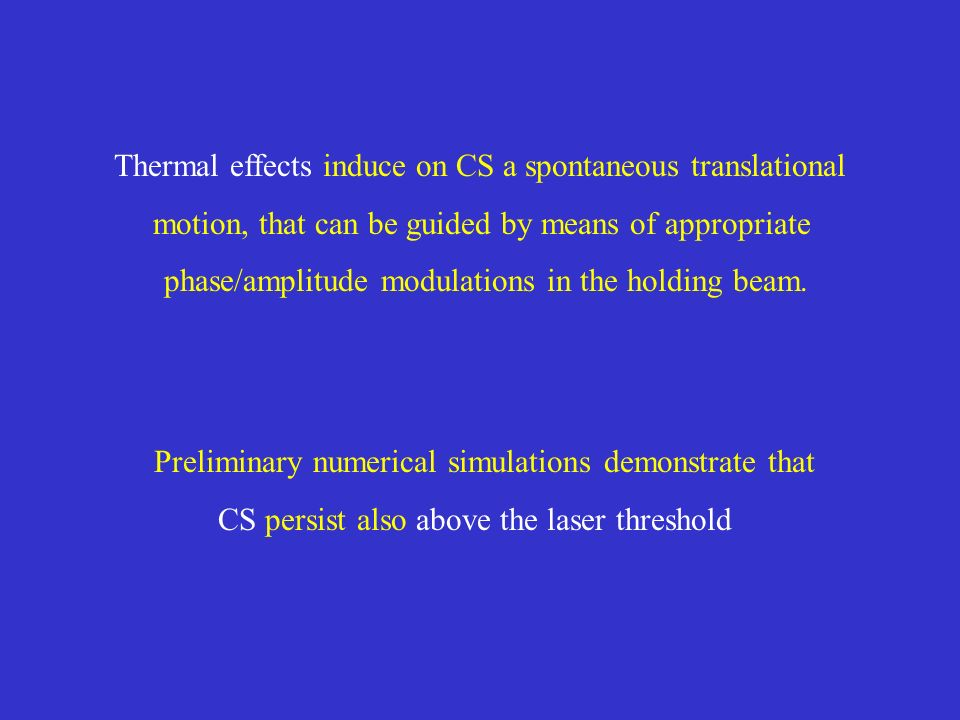 Thermal effects induce on CS a spontaneous translational