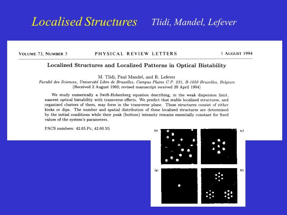 Localised Structures Tlidi, Mandel, Lefever