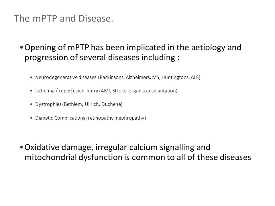The mPTP and Disease. Opening of mPTP has been implicated in the aetiology and progression of several diseases including :