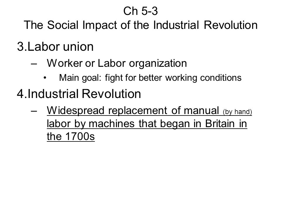 the impact of the industrial revolution on the society the jobs and the class system Industrial revolution industrial revolution to the end of the early modern period, europe remained a preindustrial society its manufactured goods came from small workshops, and most of its machinery was powered by animals, wind, falling water, or human labor.