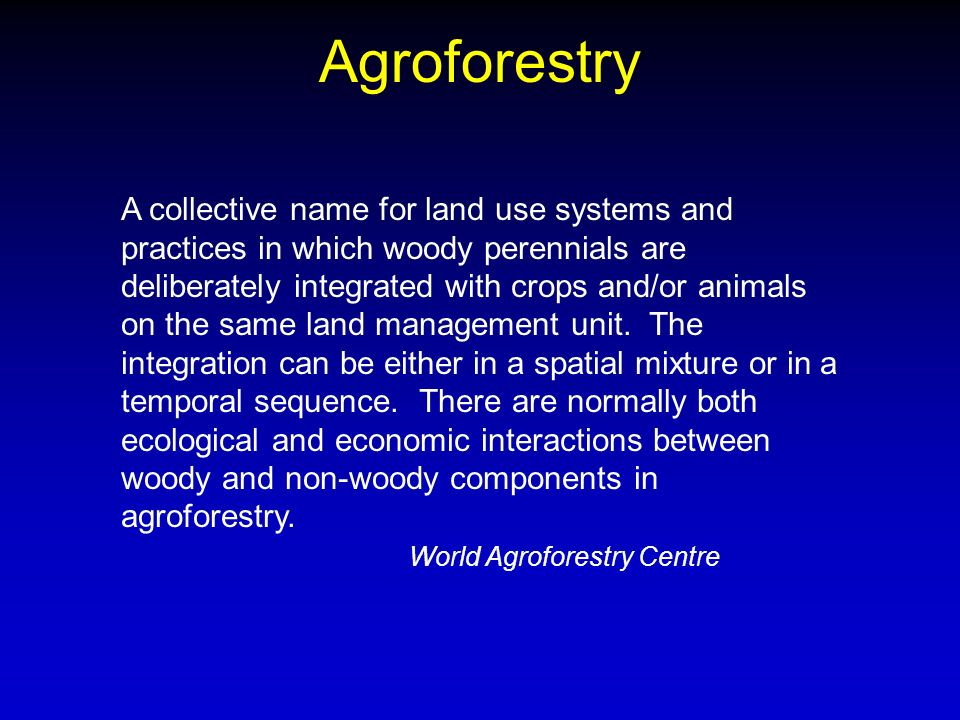 the economic benefits of agroforestry Agroforestry—the use of trees in farming—benefits both farmers and the environment according to a recent report by biodiversity international, the center for international forestry research.