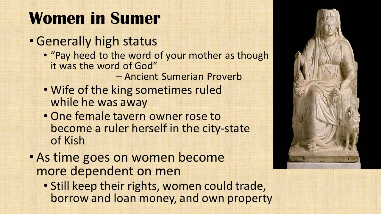 Women in Sumer Generally high status
