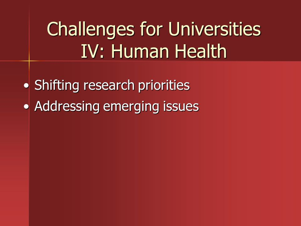 Challenges for Universities IV: Human Health