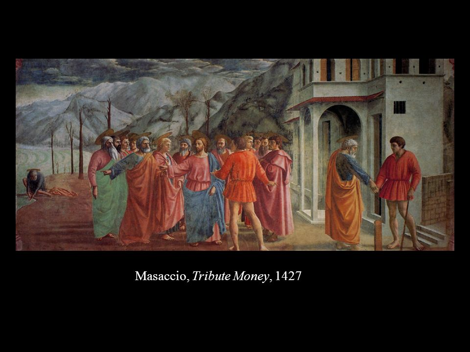 Masaccio, Tribute Money, 1427
