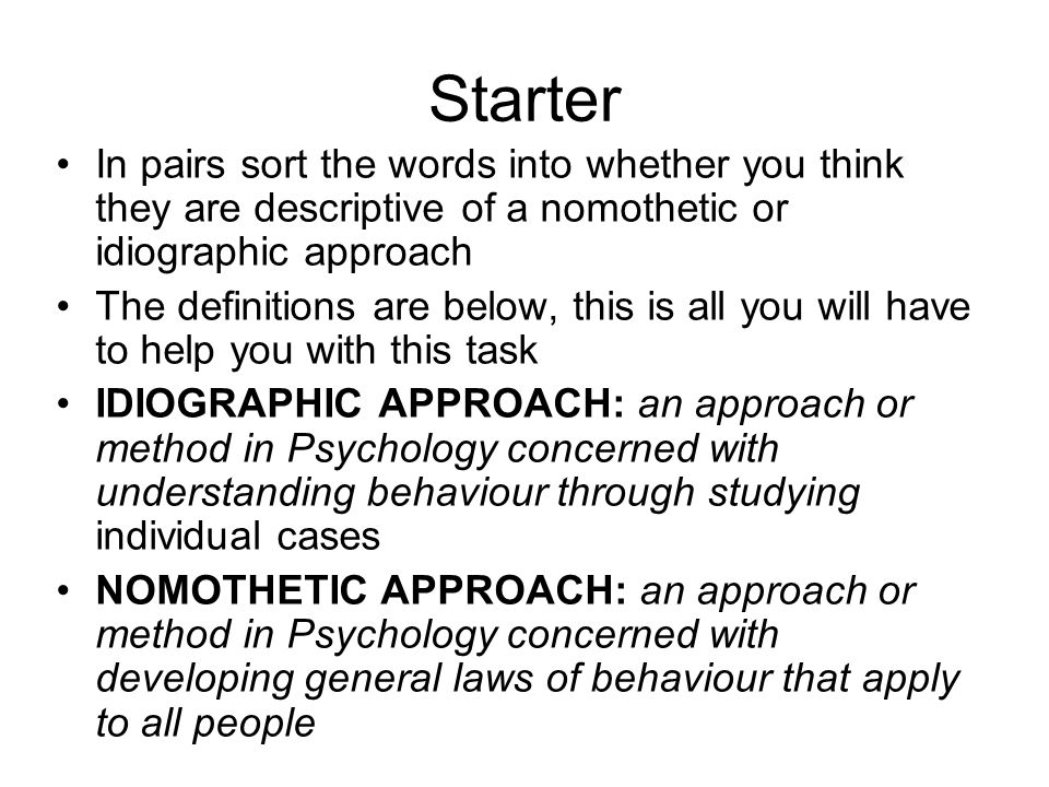 idiographic versus nomothetic approaches to psychology essay Personality is what makes us unique but how should we measure it in this  lesson, we'll examine the two major psychological approaches to.