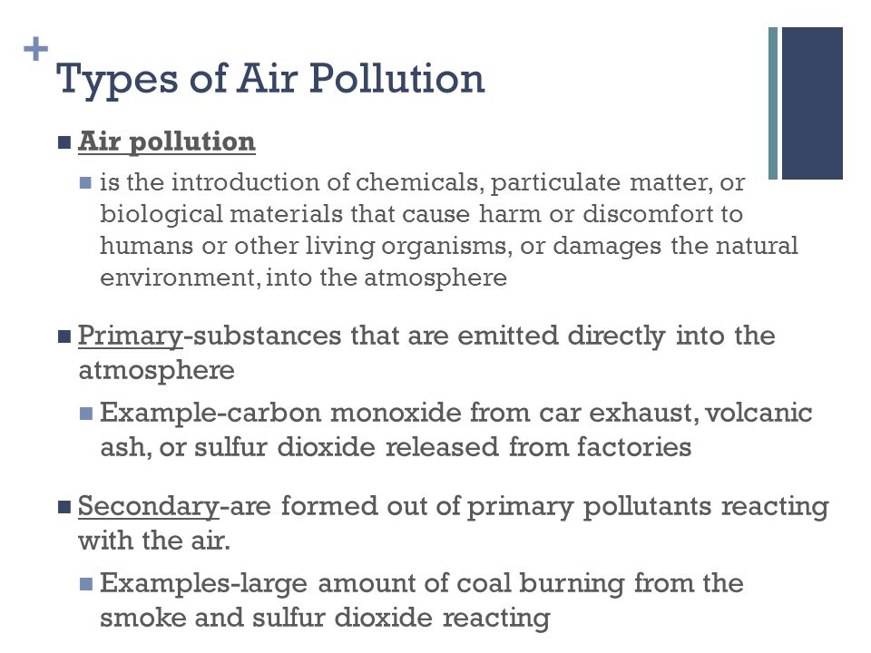 types of air pollution We examined all cause nonaccident mortality relationships for 28 years (1981– 2008) in relation to air pollution and synoptic weather type (encompassing air.