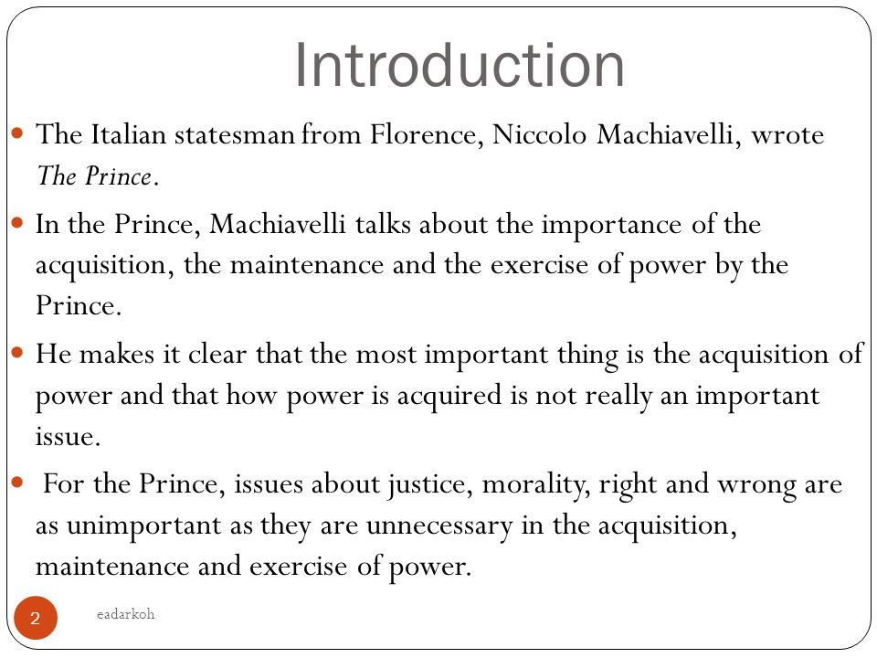 machiavellis prince is merely an exercise Return to history page return to home page niccolo machiavelli wrote his famous dissertation on power, the prince, in 1517his thoughts on the rules of power encompass the struggles for every level of power, from the proletariat struggling in the corporate world to strategies performed by the world leader in the sixteenth century to now.