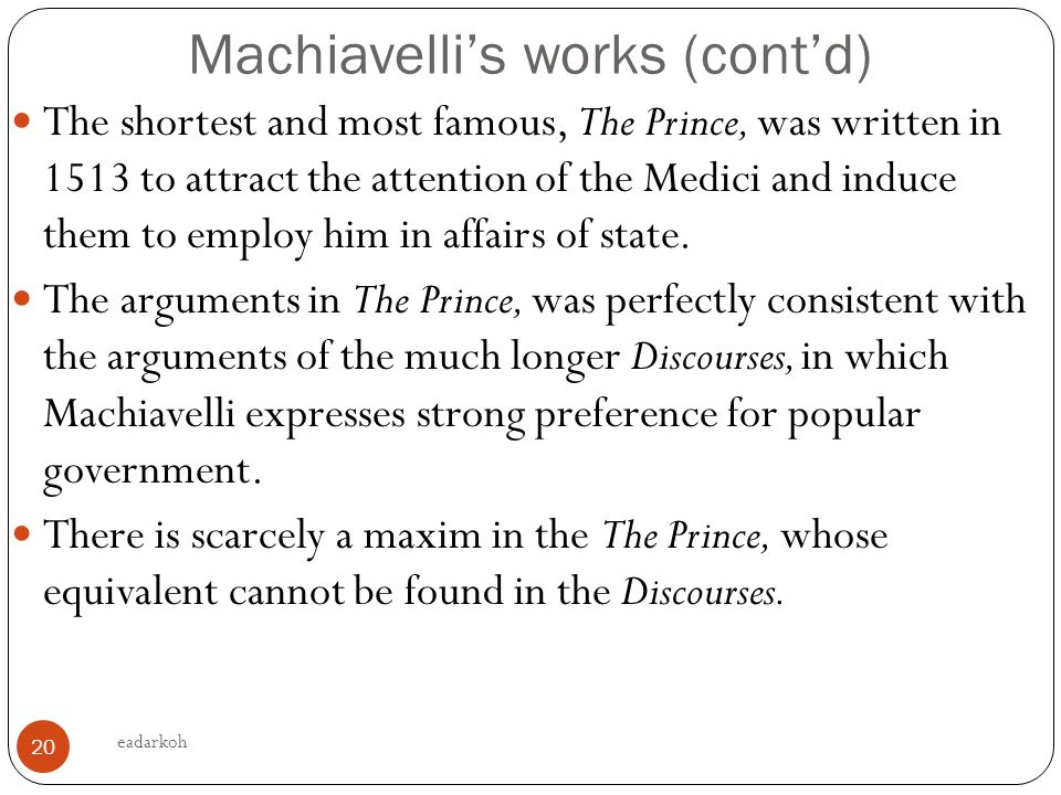 the history and works of machiavelli In this article niccolo machiavelli  access editions of machiavelli's works from his own  history on machiavelli's political thought and.