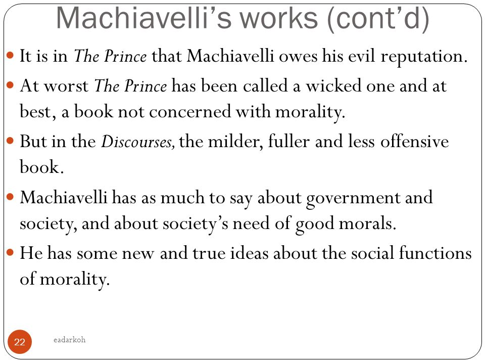 machiavellis virtuous society In the prince, machiavelli targets the prince and all other royalty, but today his work may be used as a social critique of upper class society thus an investigation and exposition the author's goal in this essay is to evaluate the definition of virtue according to aquinas and compare/contrast that with machiavellian virtue.