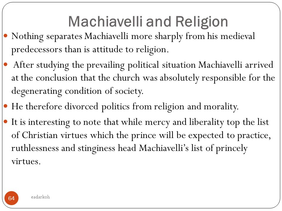 machiavellis virtuous society Niccolò machiavelli, that sublime analyst of all political instincts,  of our various  virtues in operation that our society today is more unequal in.
