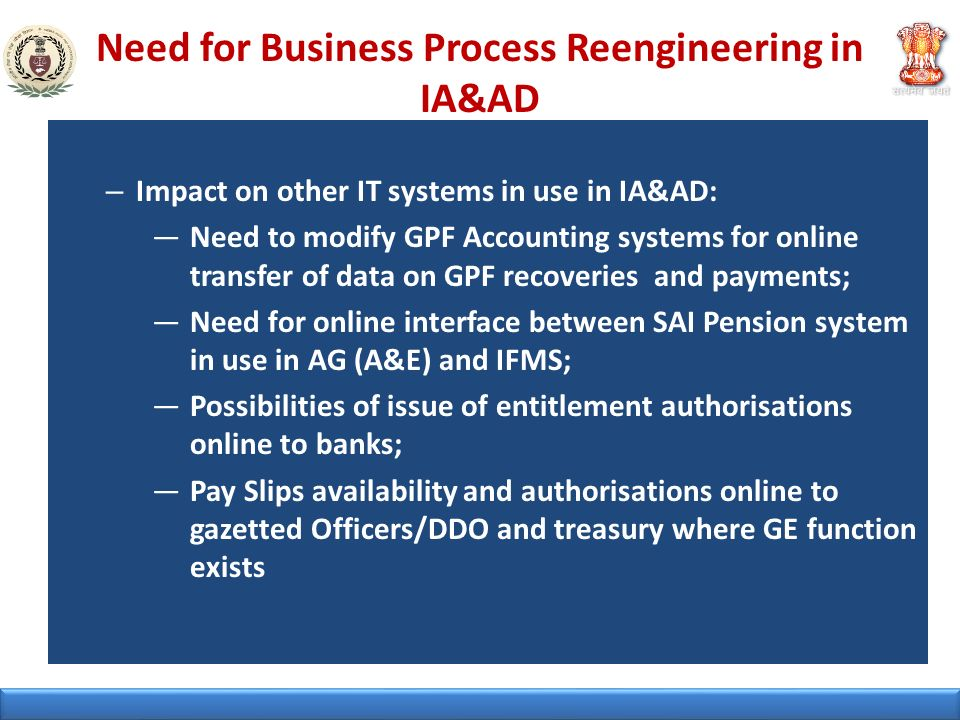 Need for Business Process Reengineering in IA&AD