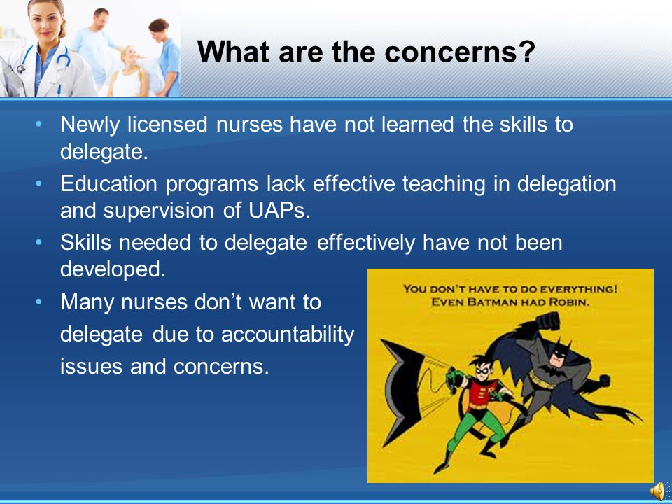 Why nurses still must learn to delegate - Nurse Leader