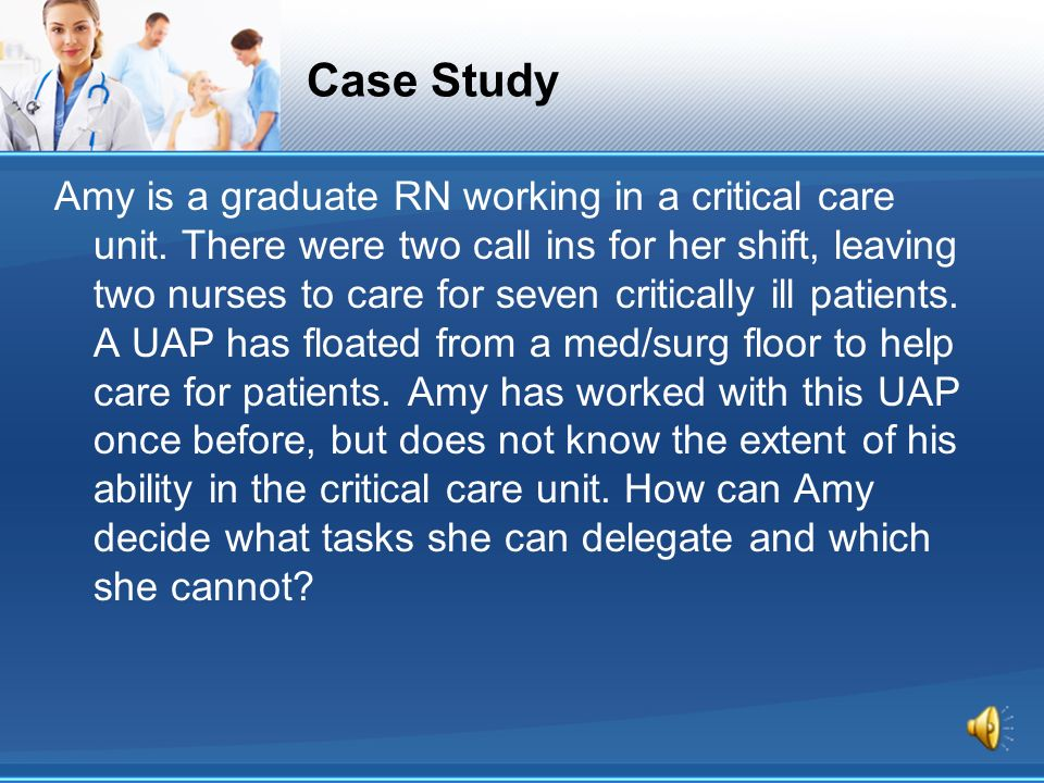 Nursing Delegation Case Study - 780 Words | Bartleby
