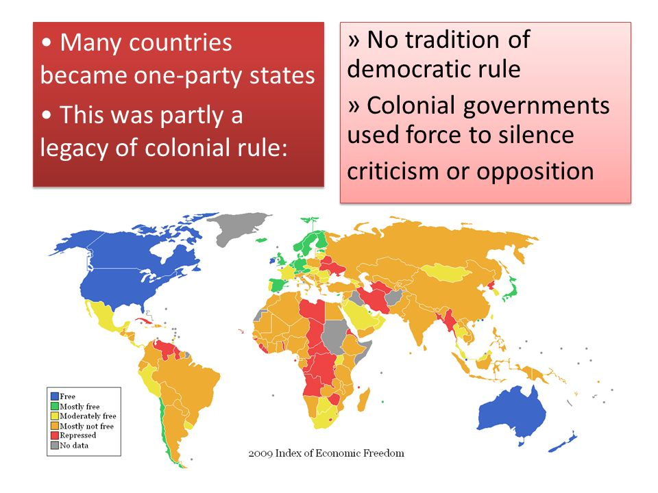 • Many countries became one-party states • This was partly a legacy of colonial rule: