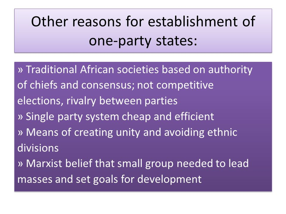 Other reasons for establishment of one-party states: