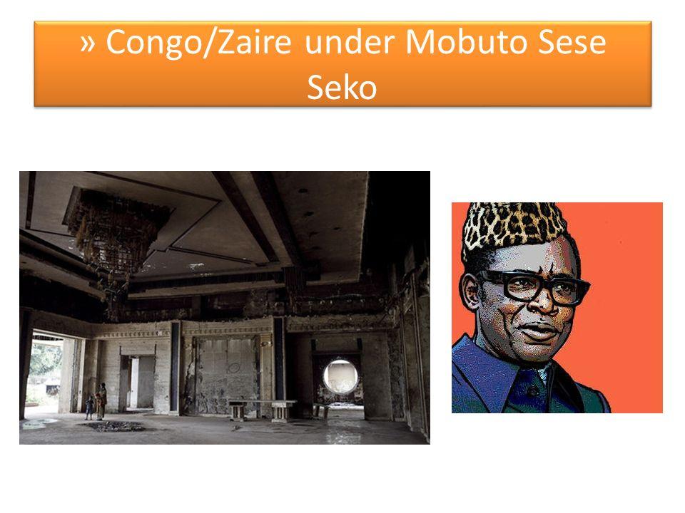 » Congo/Zaire under Mobuto Sese Seko