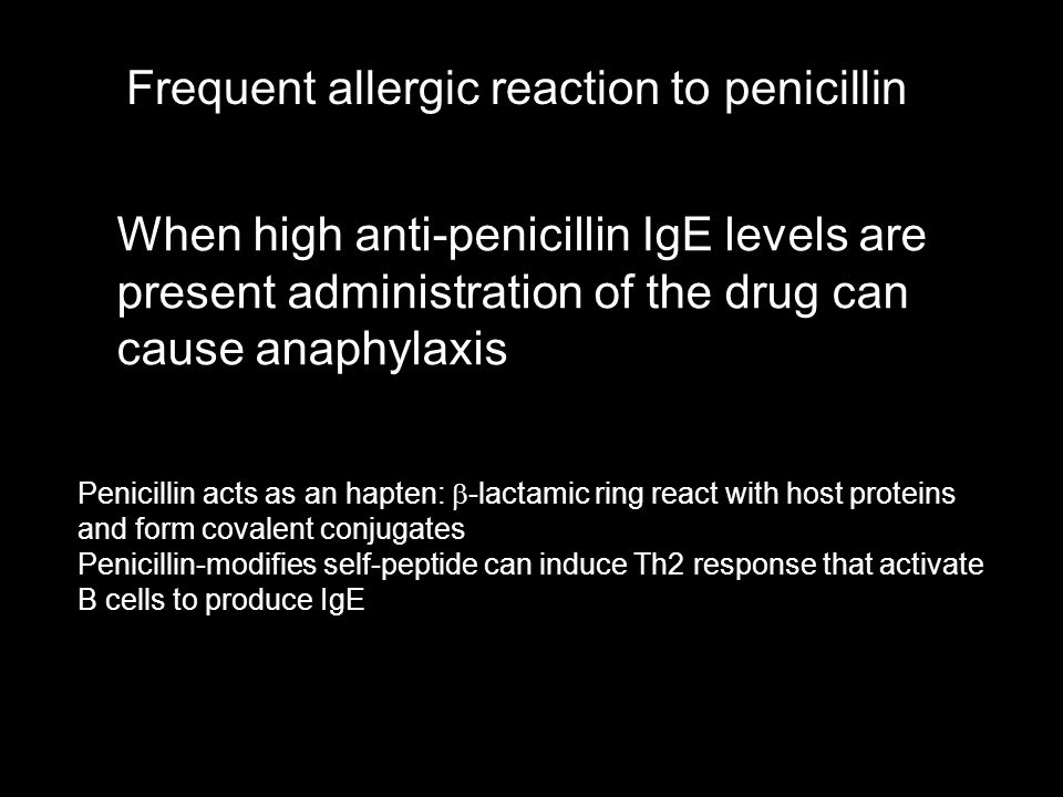 Frequent allergic reaction to penicillin