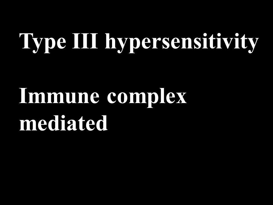 Type III hypersensitivity