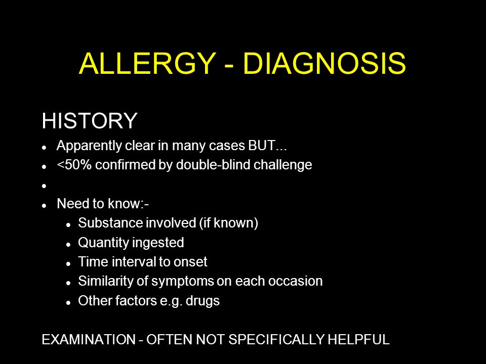 ALLERGY - DIAGNOSIS HISTORY Apparently clear in many cases BUT...