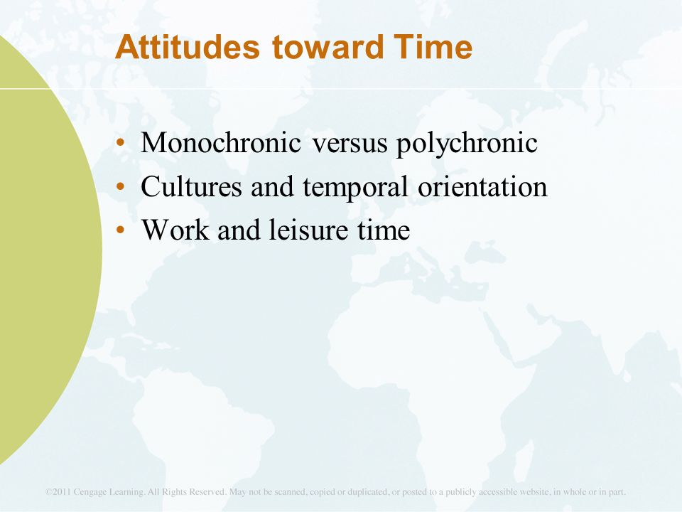 time orientation in monochromic and polychromic culture When task and relationship oriented working styles are projected over time, edward t hall (1977) defines two different attitudes while monochromic working styles enable the arrangement of meetings and task deadlines in advance, polychronic cultures need the constant nurturing of the relationship reisach et al (1997.