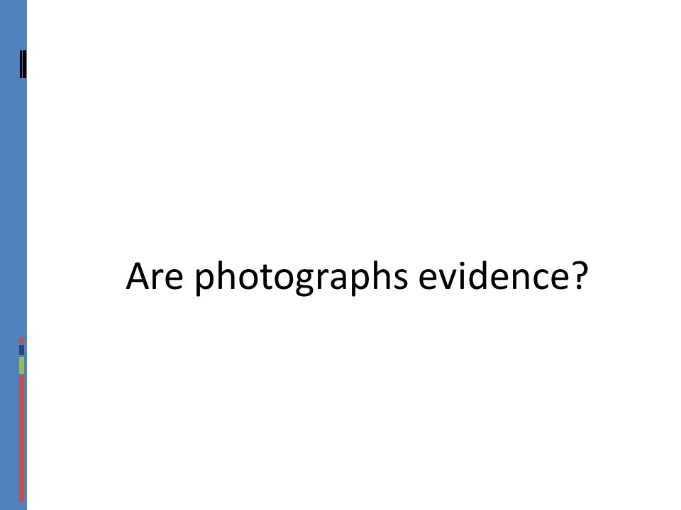 Are photographs evidence