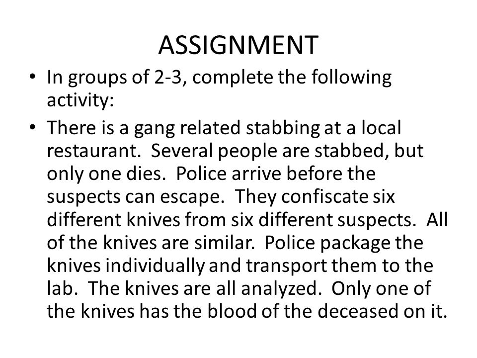 ASSIGNMENT In groups of 2-3, complete the following activity: