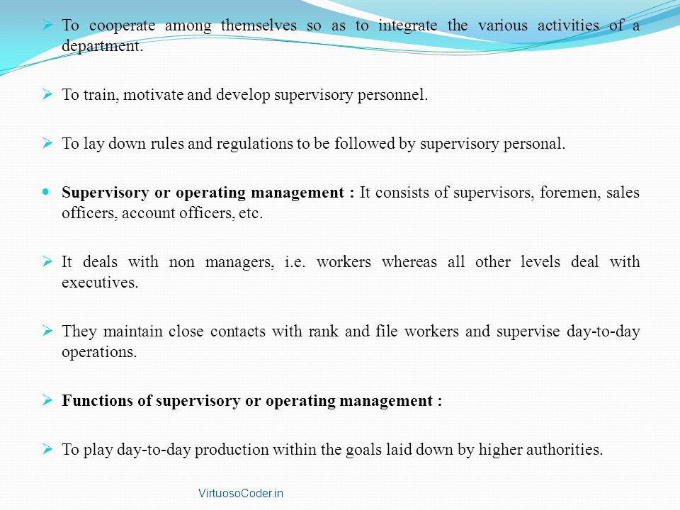 To train, motivate and develop supervisory personnel.
