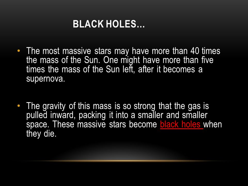 the main characteristics of black holes Characteristics of a black hole mass the mass of the black hole determines its size: the radius of its event horizon (also called the schwarzschild radius) the event horizon is the boundary between the black hole and the outer part of space, so a.