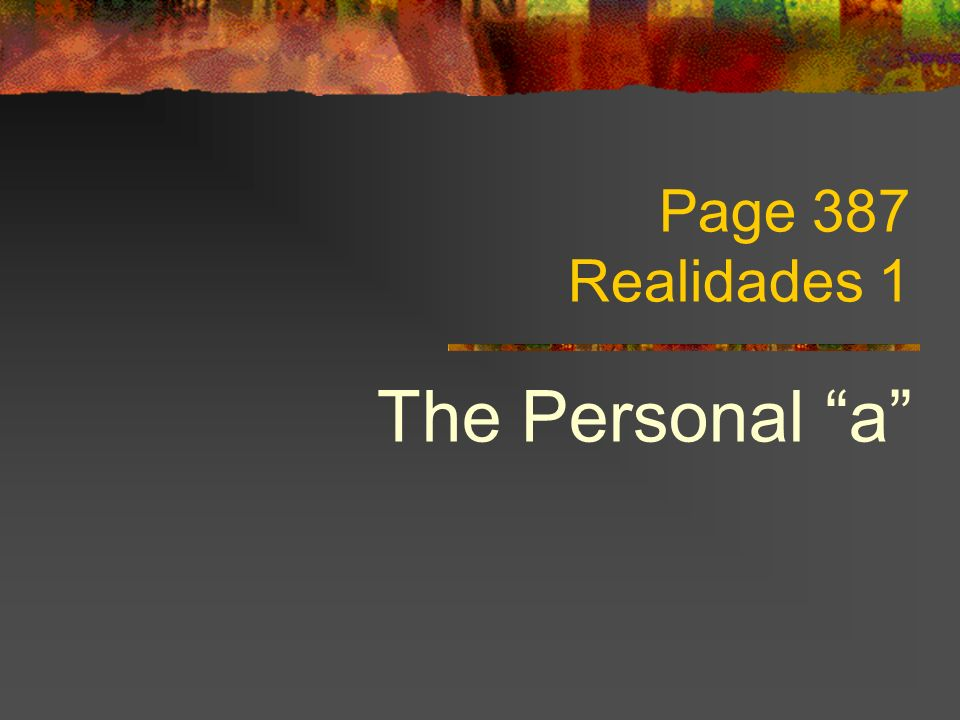 Page 387 Realidades 1 The Personal a