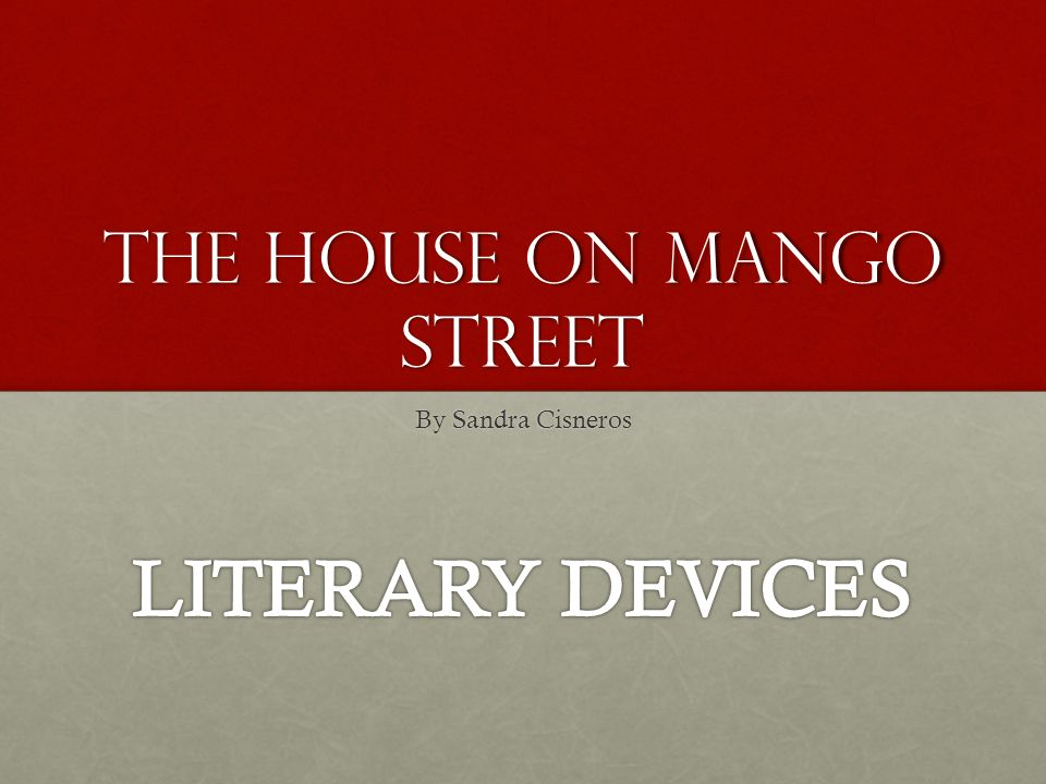 a literary analysis of the house on mango street House on mango street sandra cisneros house on mango street essays are academic essays for citation these papers were written primarily by students and provide critical analysis of house on mango street by sandra cisneros.