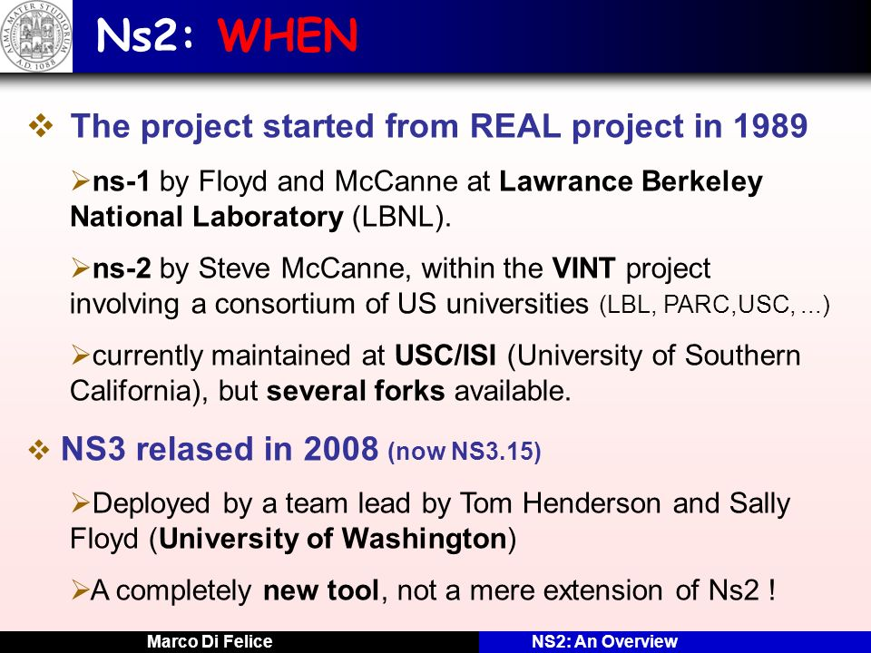 Ns2: WHEN The project started from REAL project in 1989