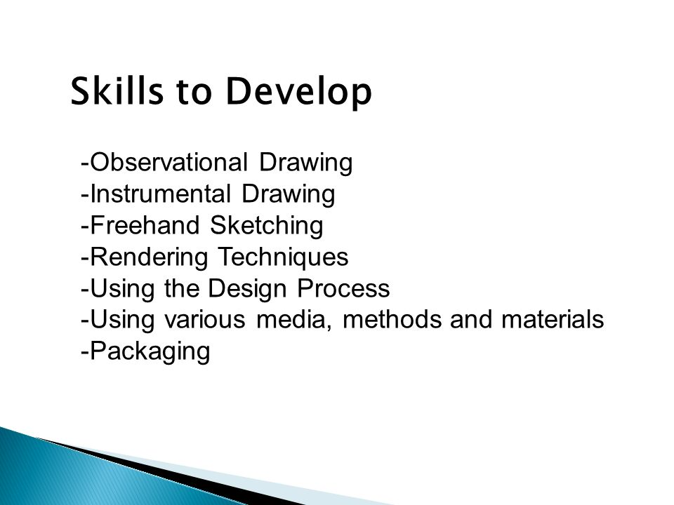 Skills to Develop Observational Drawing Instrumental Drawing