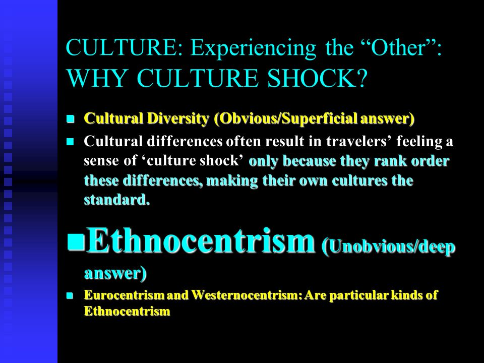experiencing cultural shock In a sense, culture shock is the occupational hazard of overseas living through which one has to be willing to go through in order to have the pleasures of experiencing other countries and cultures in depth.
