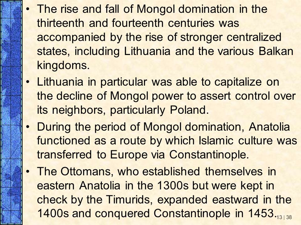 rise and fall of the mongols Around the year 1000, the lands inhabited by the mongols experienced  unusually dry  the rise and fall of mongol domination in the thirteenth and  fourteenth.